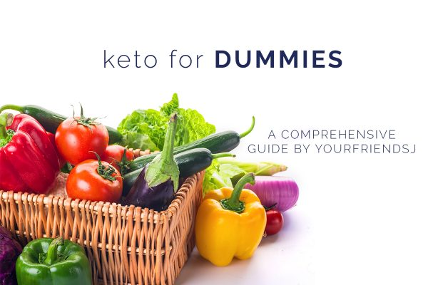 Keto for Dummies - YourFriendSJ